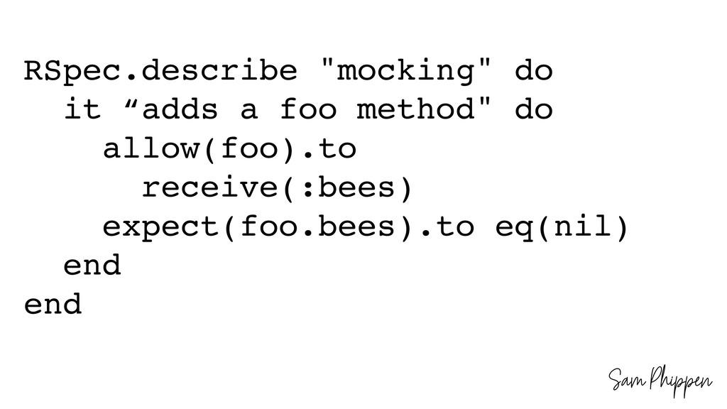 "Sam Phippen RSpec.describe ""mocking"" do it ""add..."