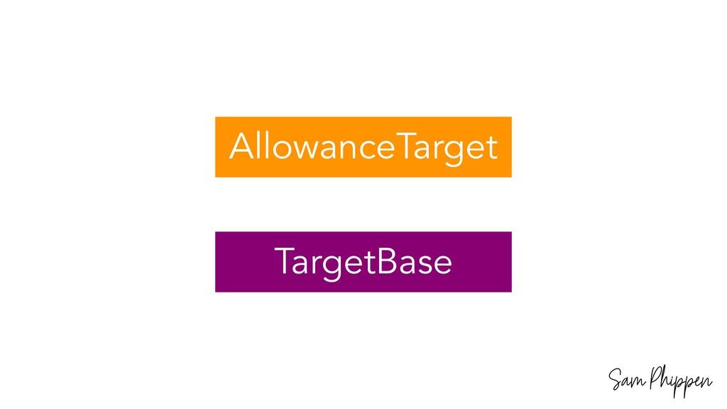 Sam Phippen AllowanceTarget TargetBase