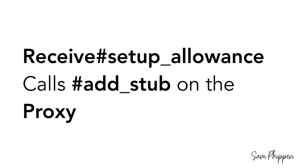 Sam Phippen Receive#setup_allowance Calls #add_...