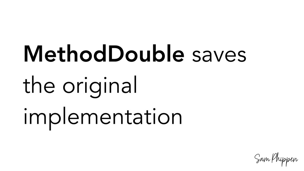 Sam Phippen MethodDouble saves the original imp...