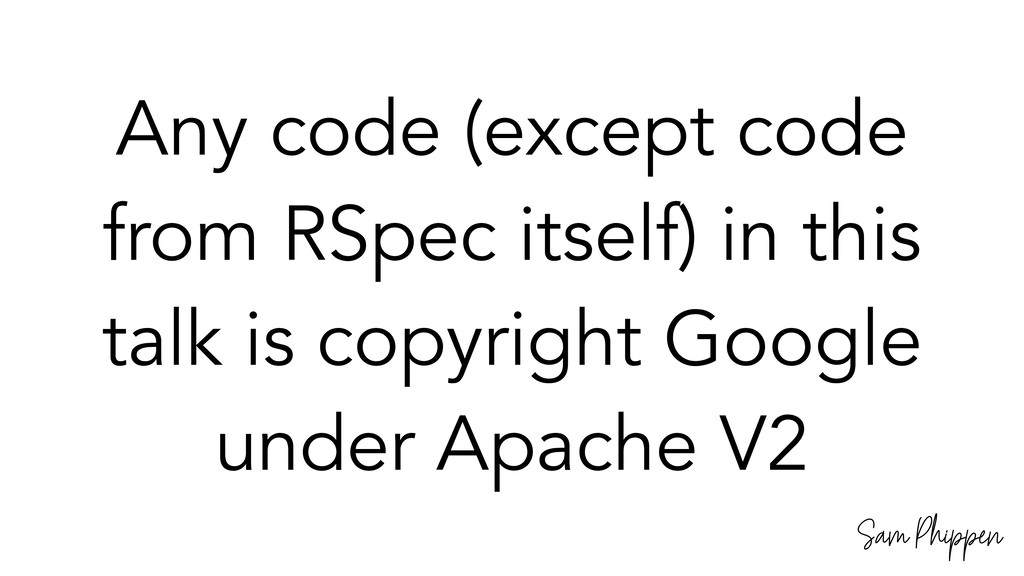 Sam Phippen Any code (except code from RSpec it...