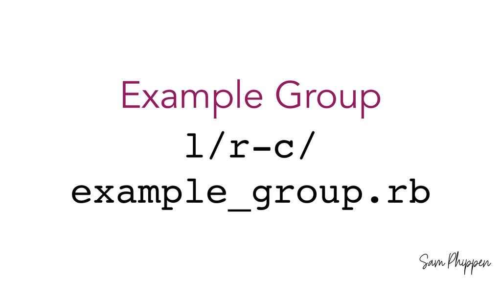 Sam Phippen Example Group l/r-c/ example_group....