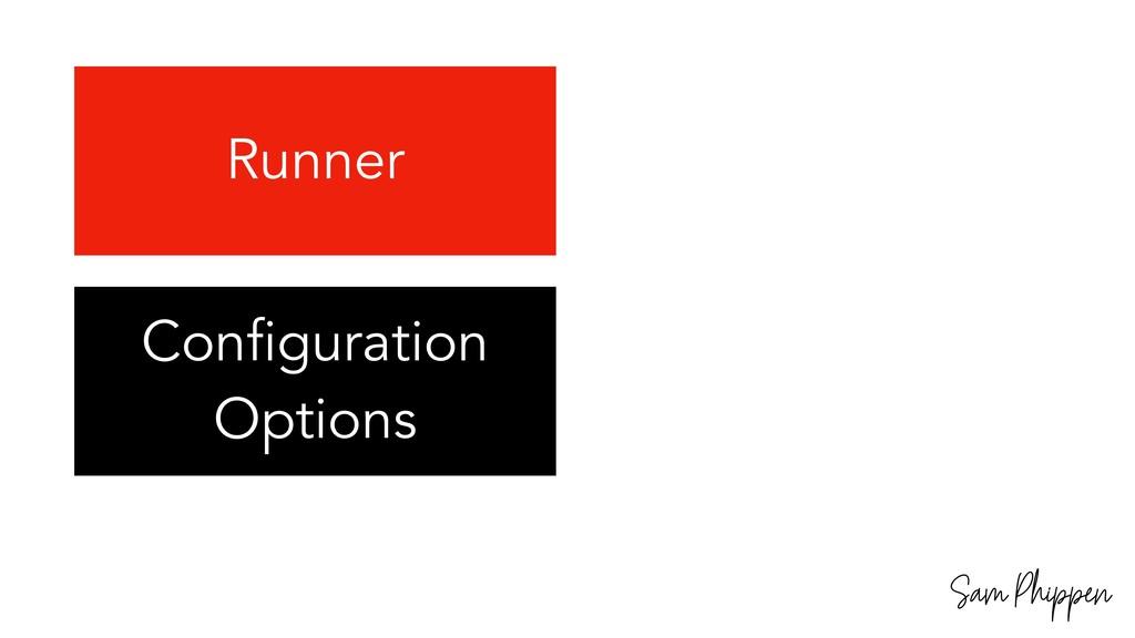 Sam Phippen Runner Configuration Options