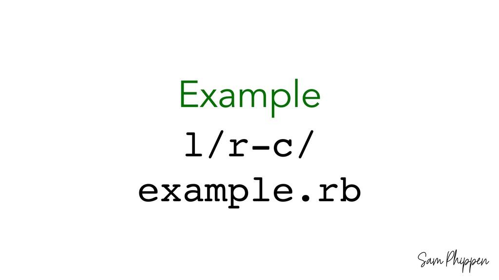 Sam Phippen Example l/r-c/ example.rb