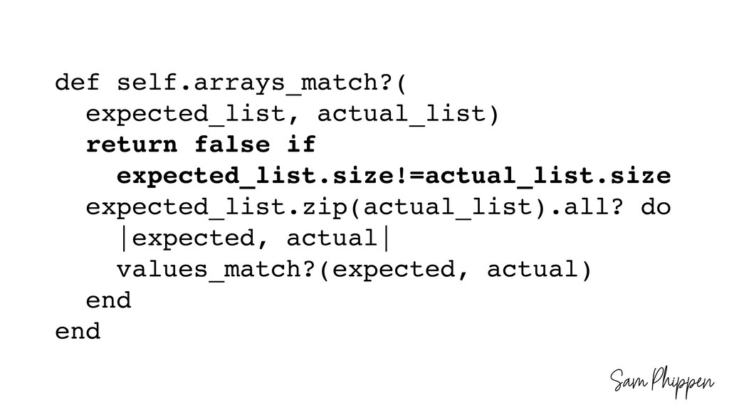 Sam Phippen def self.arrays_match?( expected_li...
