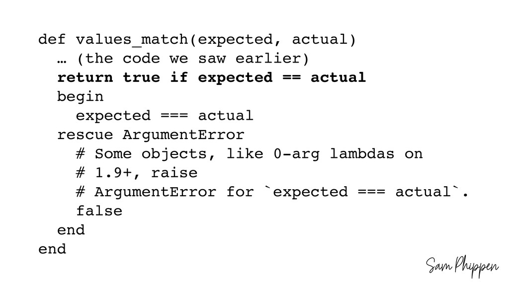 Sam Phippen def values_match(expected, actual) ...