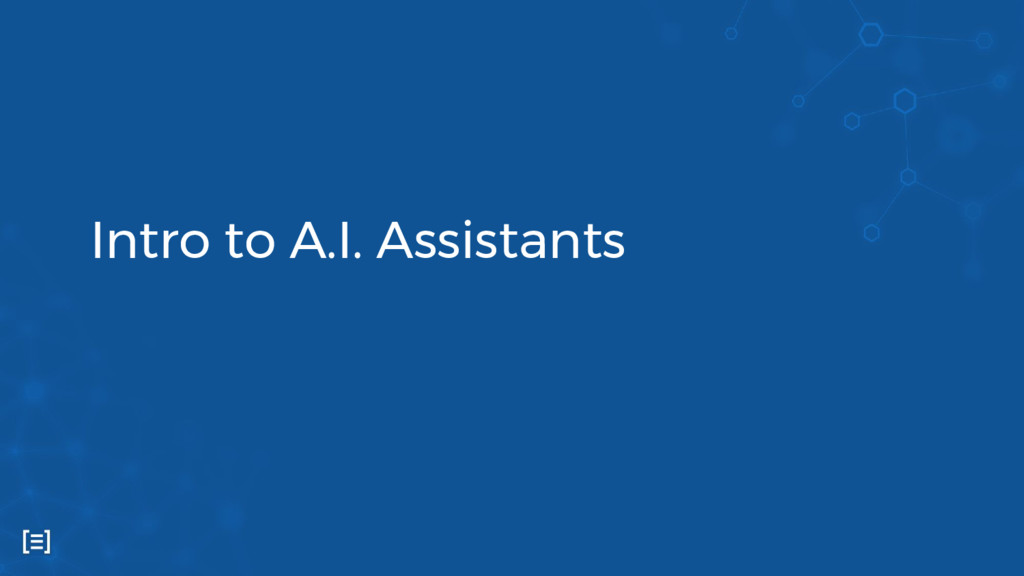 Intro to A.I. Assistants