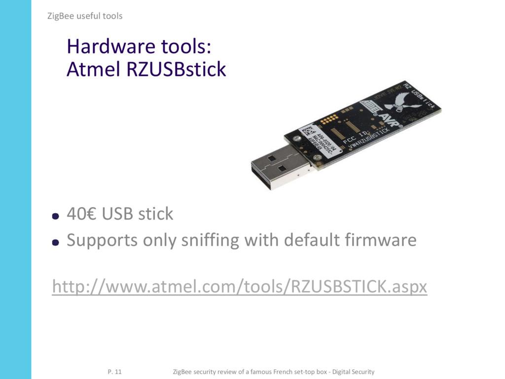 Hardware tools: Atmel RZUSBstick 40€ USB stick ...