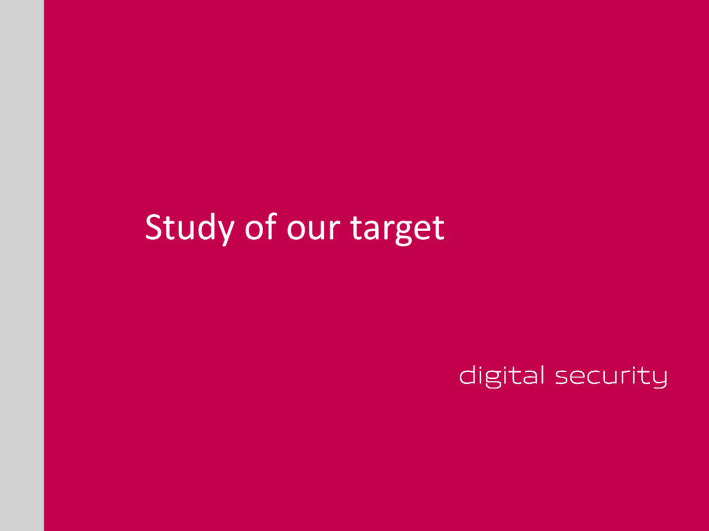 Study of our target