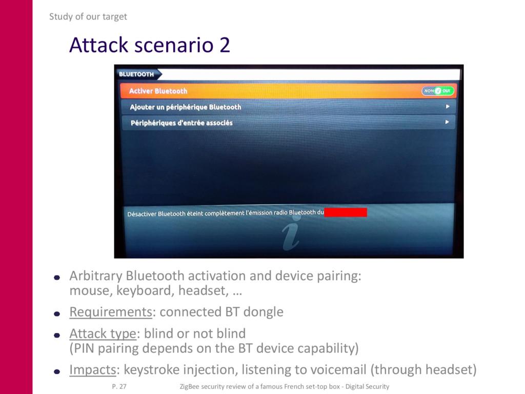 Attack scenario 2 Arbitrary Bluetooth activatio...