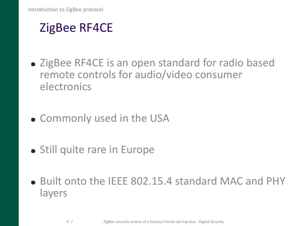ZigBee RF4CE ZigBee RF4CE is an open standard f...