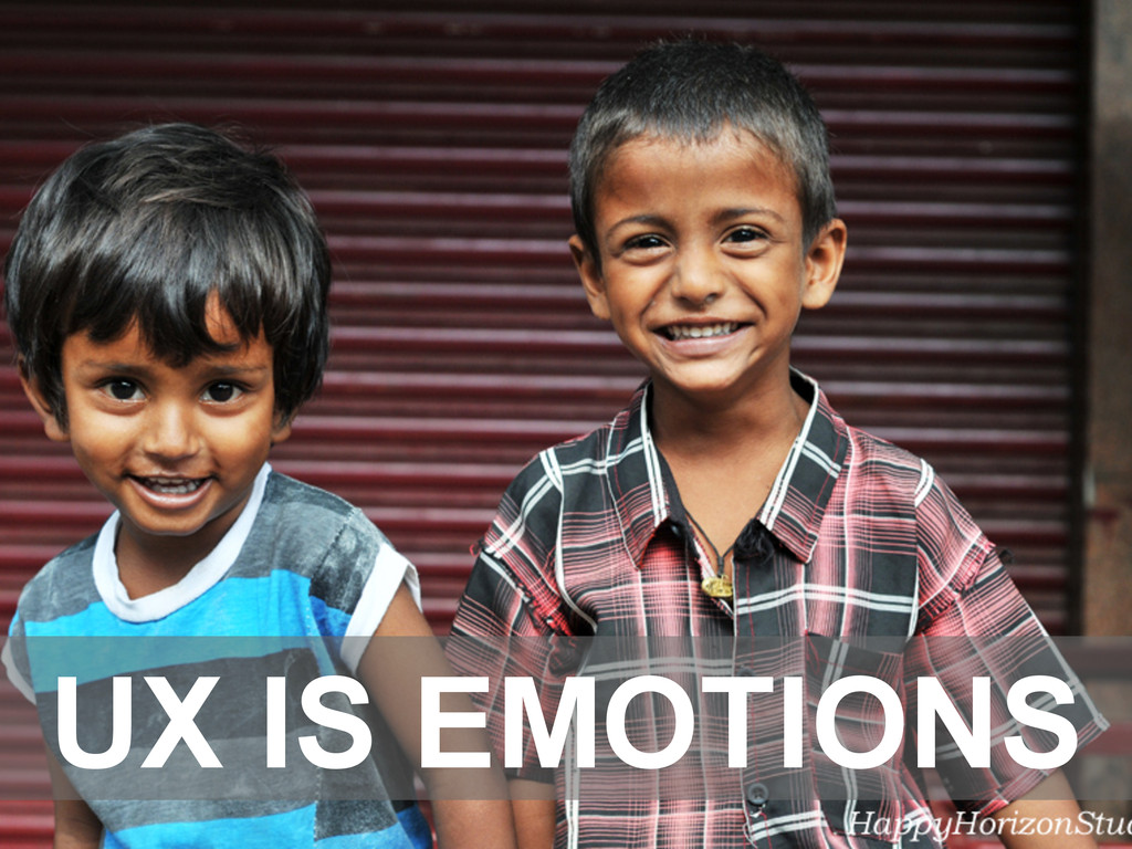 UX IS EMOTIONS
