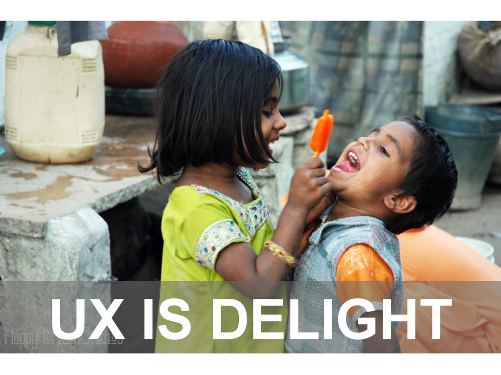 UX IS DELIGHT