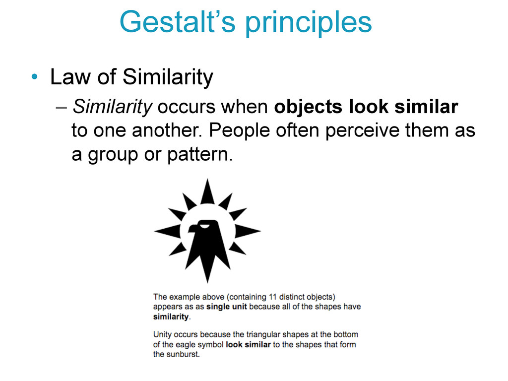 • Law of Similarity –Similarity occurs when o...