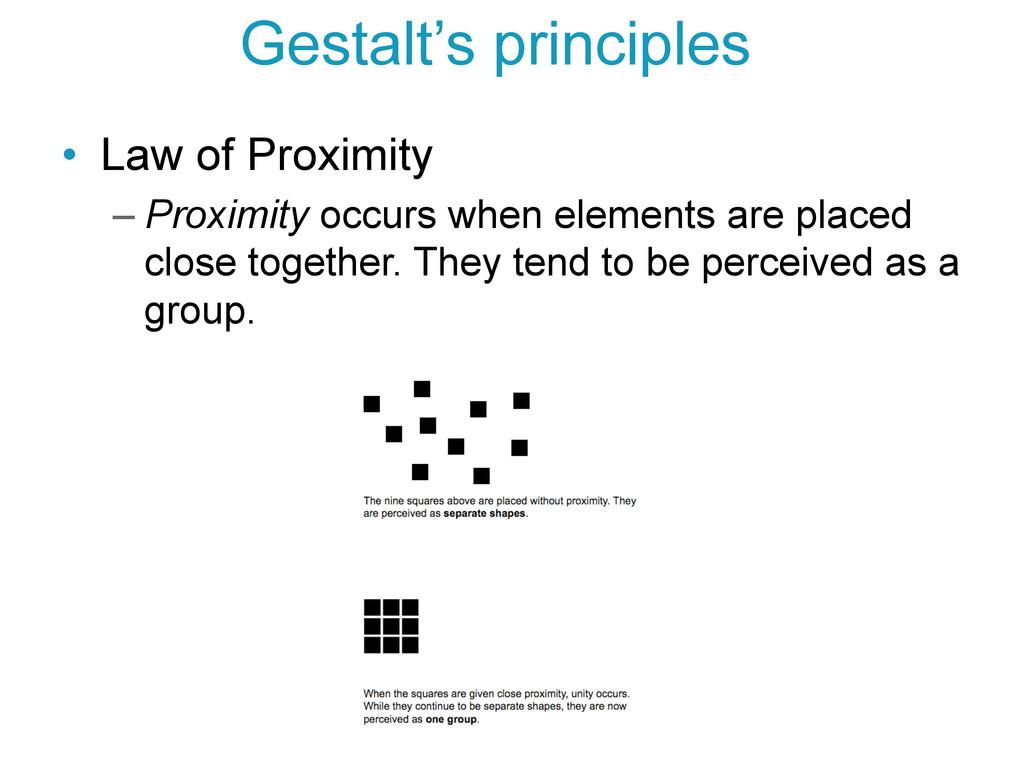 • Law of Proximity –Proximity occurs when ele...