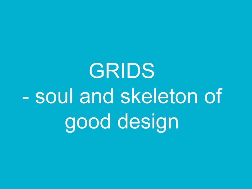 GRIDS - soul and skeleton of good design