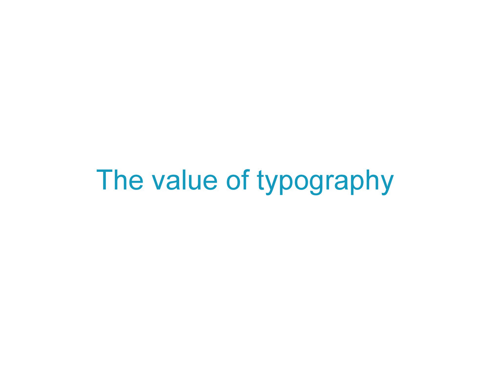 The value of typography