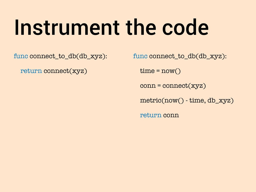 Instrument the code func connect_to_db(db_xyz):...