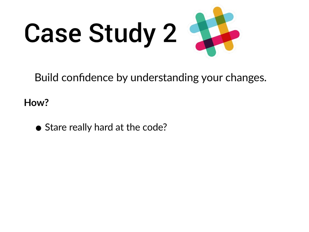 Case Study 2 Build confidence by understanding y...