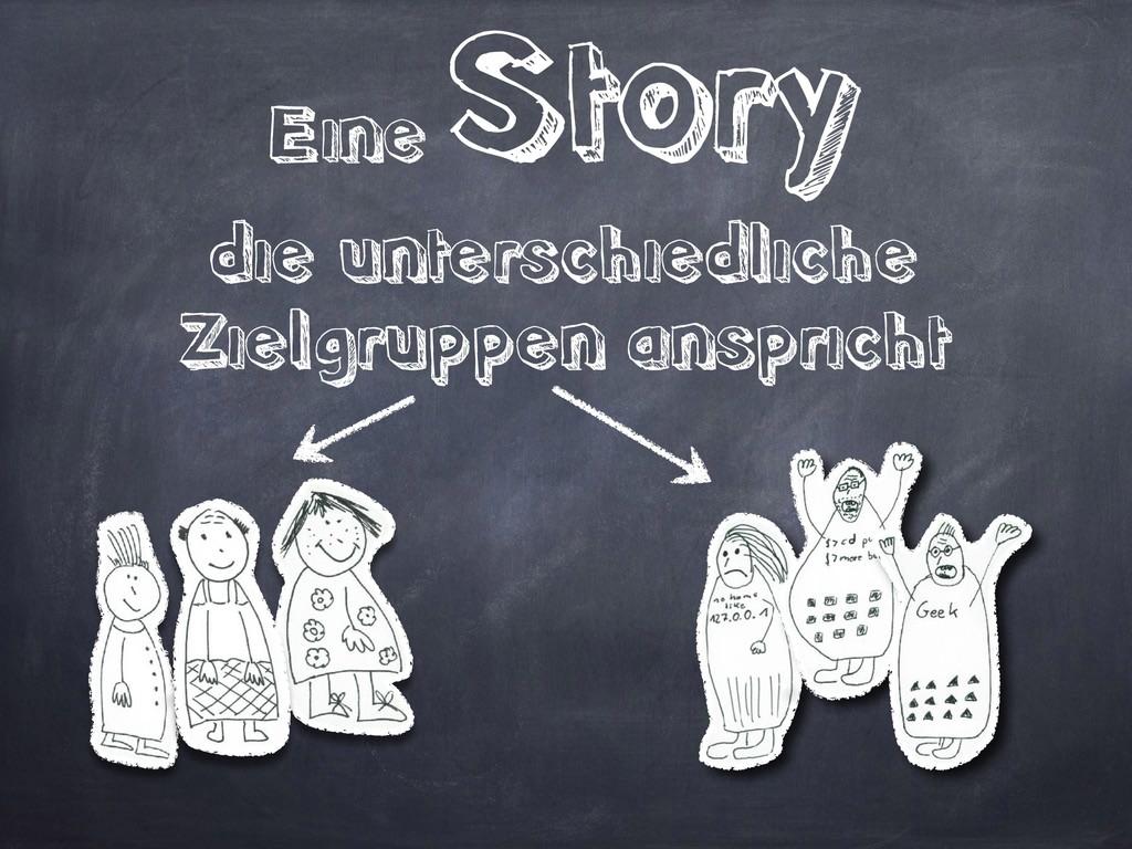 Eine Story die unterschiedliche Zielgruppen ans...