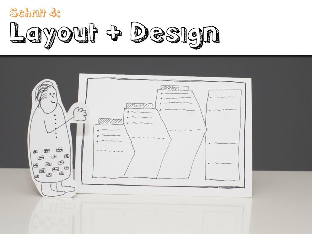 Schritt 4: Layout + Design