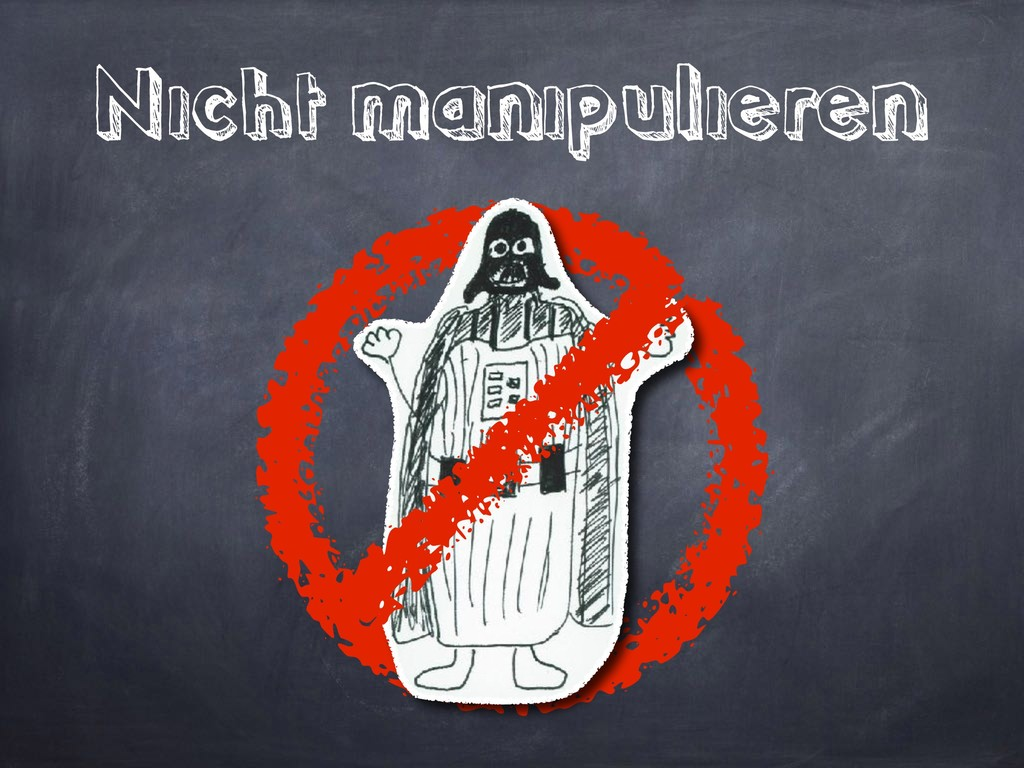 Nicht manipulieren