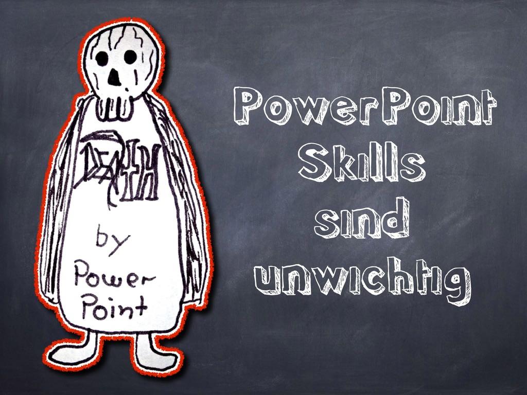 PowerPoint Skills sind unwichtig