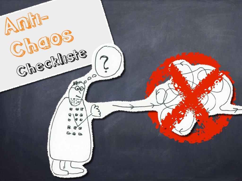 Anti- Chaos Checkliste