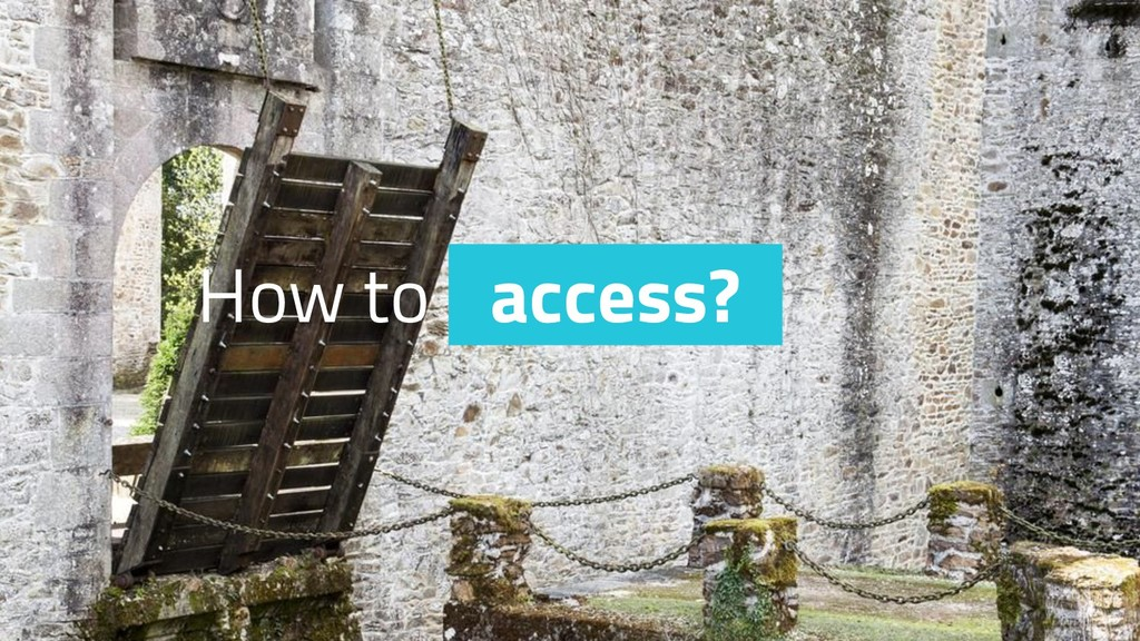 How to access?