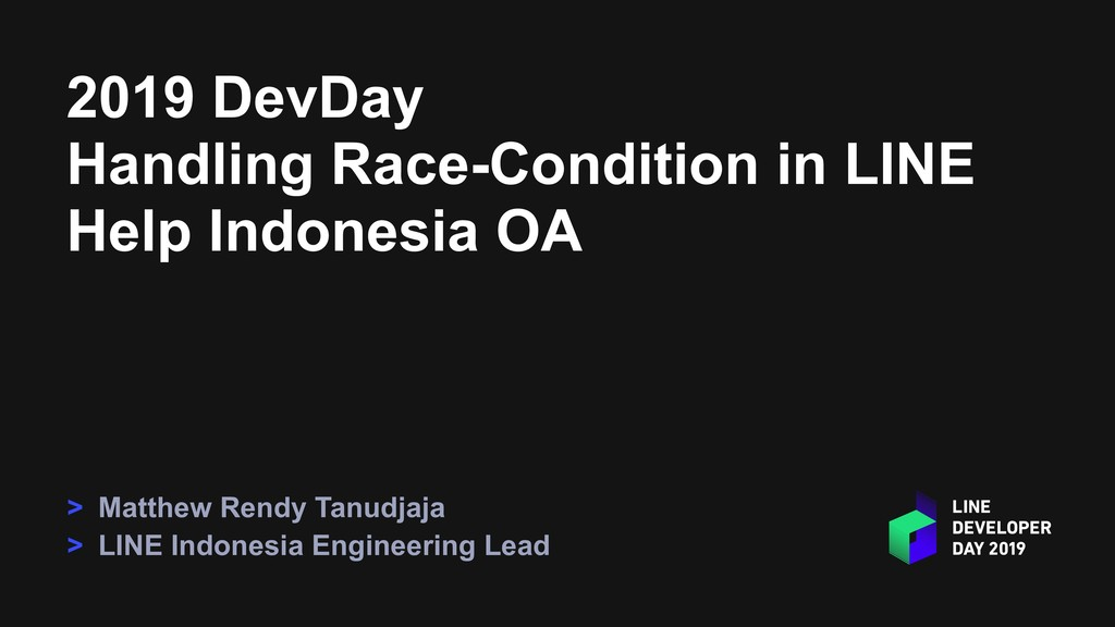 2019 DevDay Handling Race-Condition in LINE Hel...