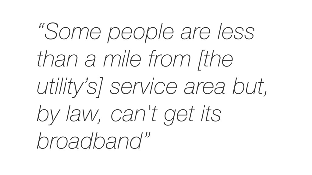 """""""Some people are less than a mile from [the uti..."""