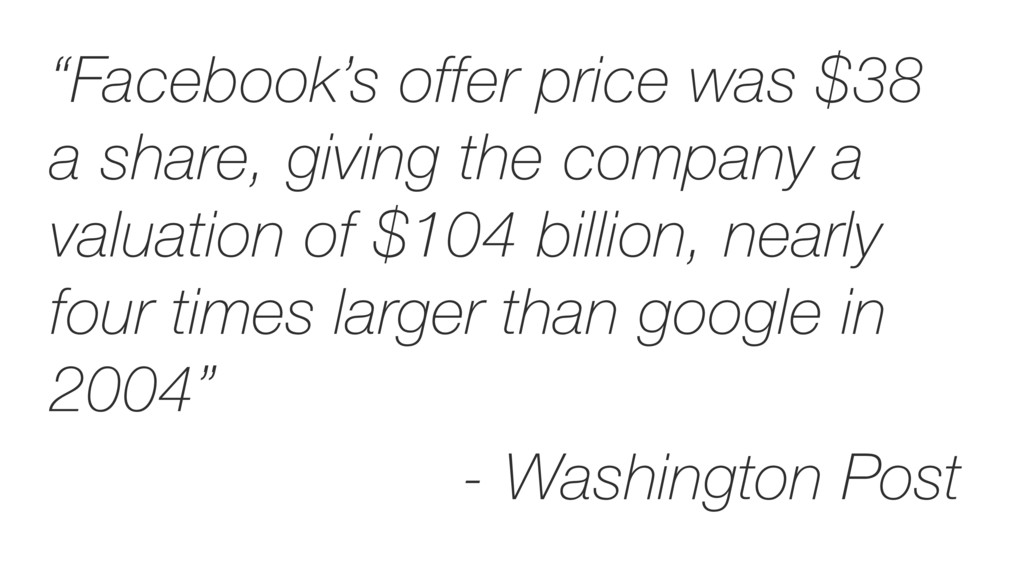 """""""Facebook's offer price was $38 a share, giving..."""
