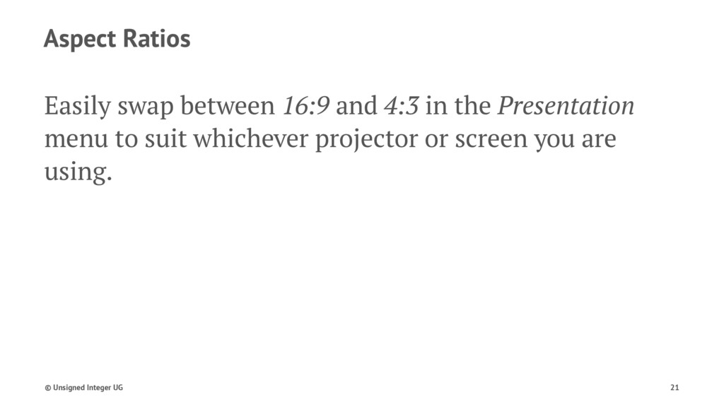 Aspect Ratios Easily swap between 16:9 and 4:3 ...