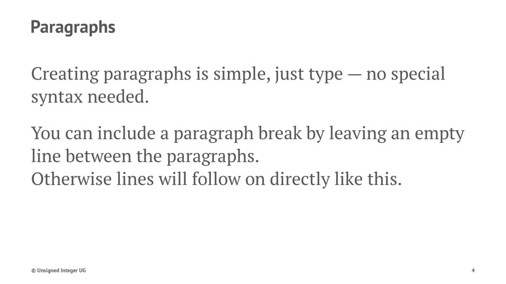 Paragraphs Creating paragraphs is simple, just ...