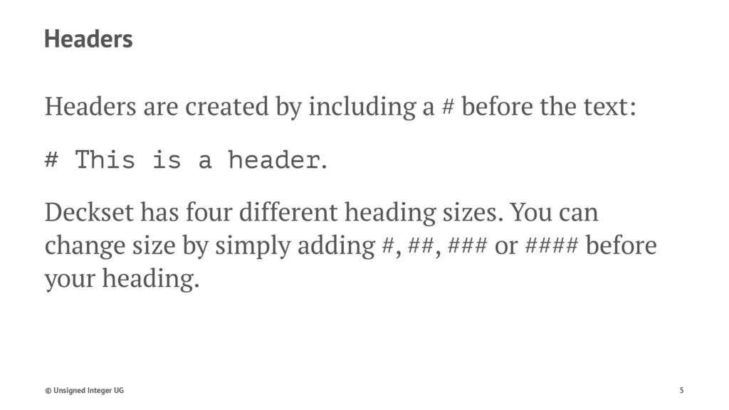 Headers Headers are created by including a # be...
