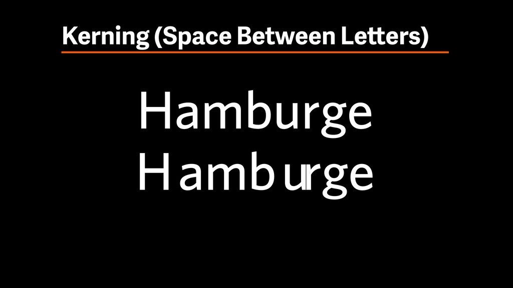 Kerning (Space Between Letters) Hamburge H ambu...