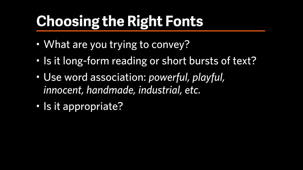 Choosing the Right Fonts • What are you trying ...