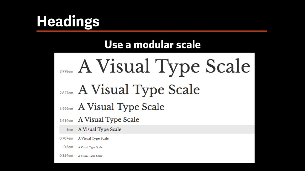 Headings Use a modular scale
