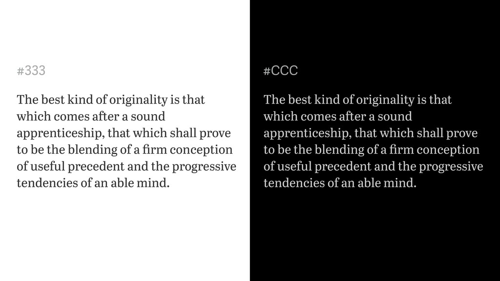 The best kind of originality is that which come...