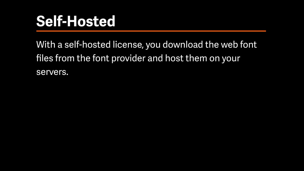 Self-Hosted With a self-hosted license, you dow...