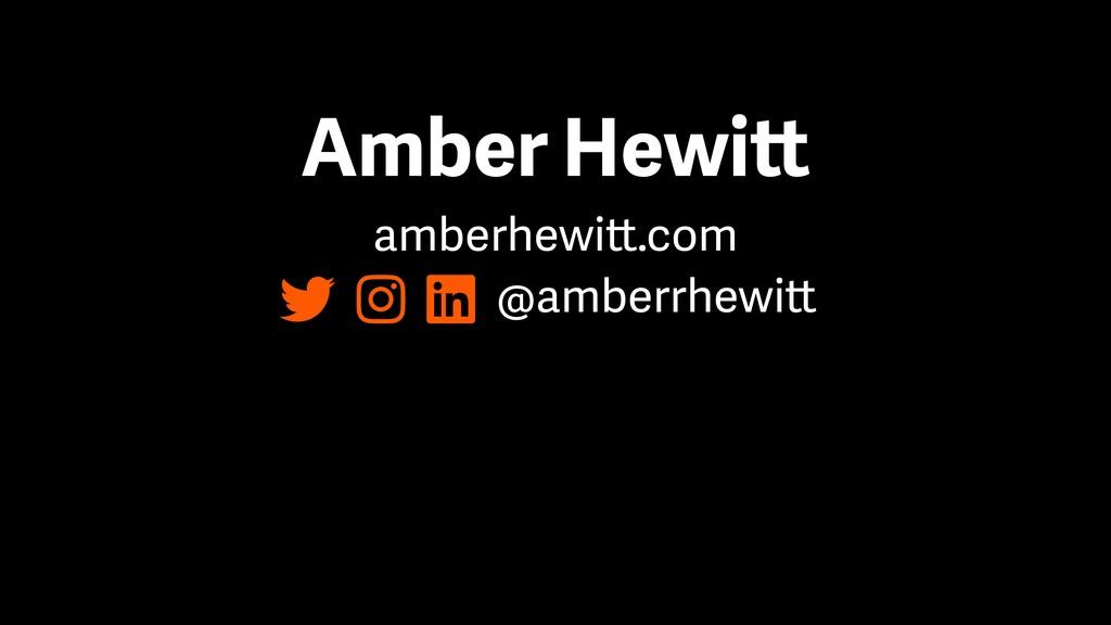 Amber Hewitt amberhewitt.com @amberrhewitt