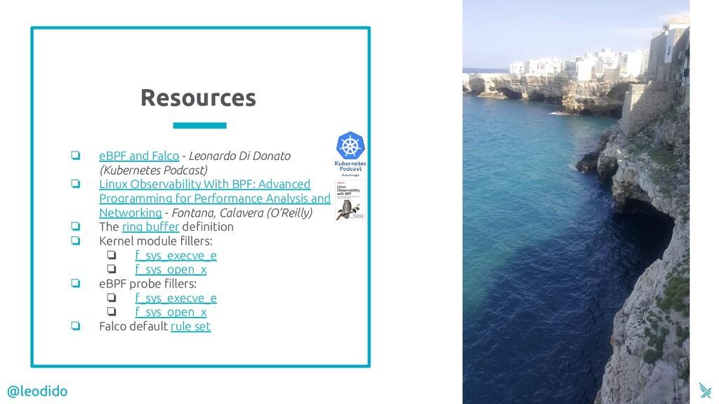 Resources ❏ eBPF and Falco - Leonardo Di Donato...