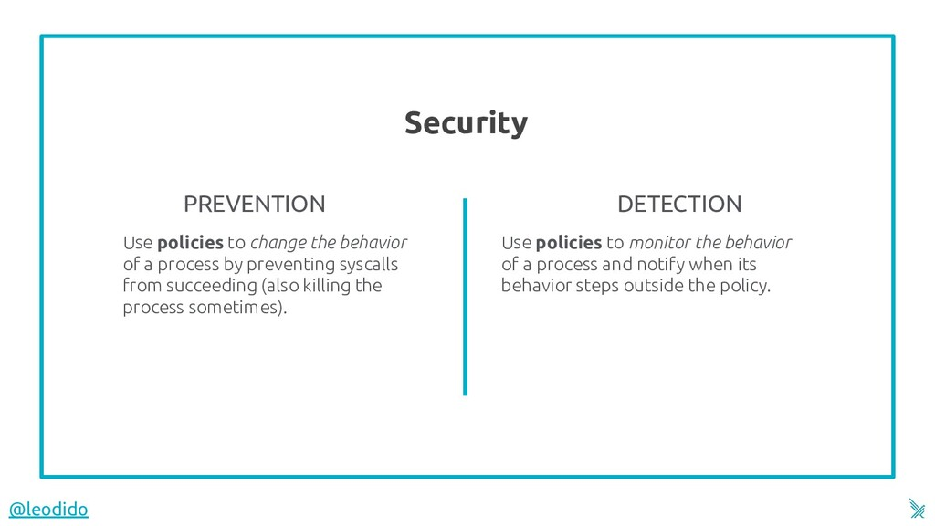 Security 5 Use policies to change the behavior ...