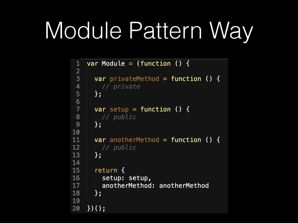 Module Pattern Way