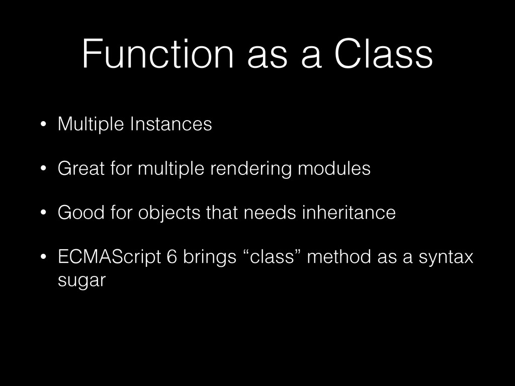 Function as a Class • Multiple Instances • Grea...