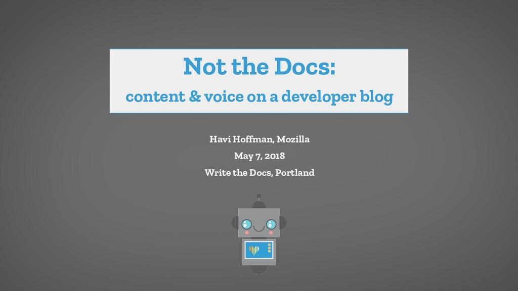 Not the Docs: content & voice on a developer bl...