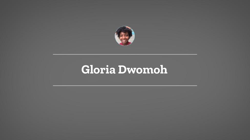 Gloria Dwomoh
