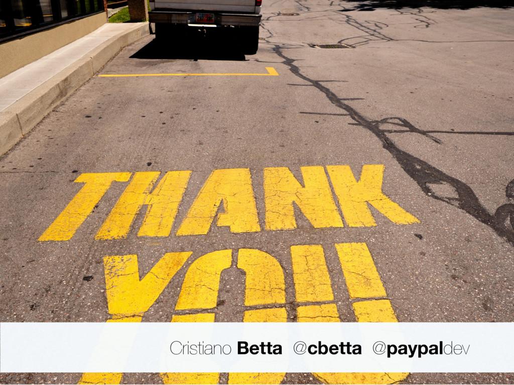 Cristiano Betta @cbetta @paypaldev