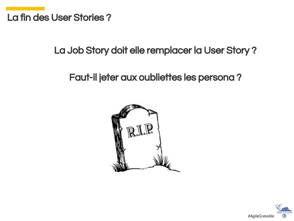 La fin des User Stories ? La Job Story doit ell...