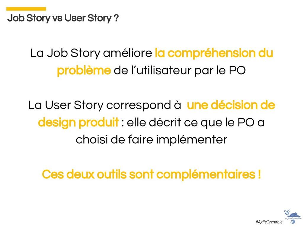La Job Story améliore la compréhension du probl...